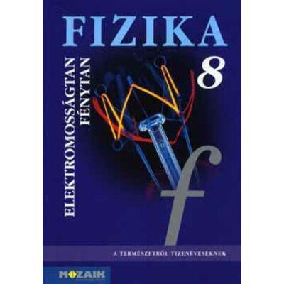 Fizika 8. - Elektromosságtan, fénytan tankönyv